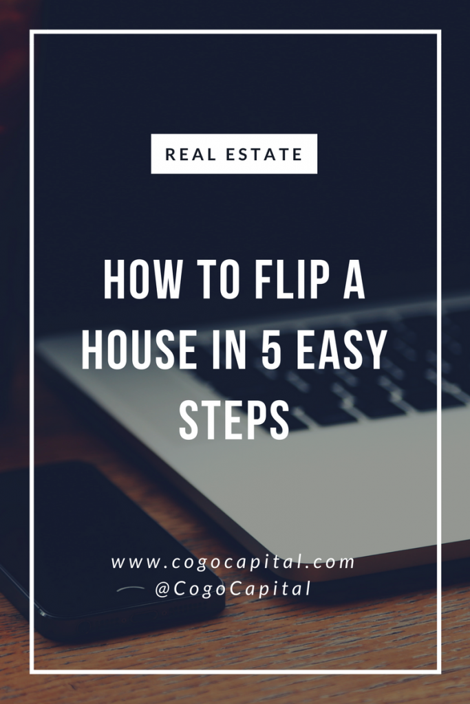 Flip A House In 5 Steps - Cogo Capital
