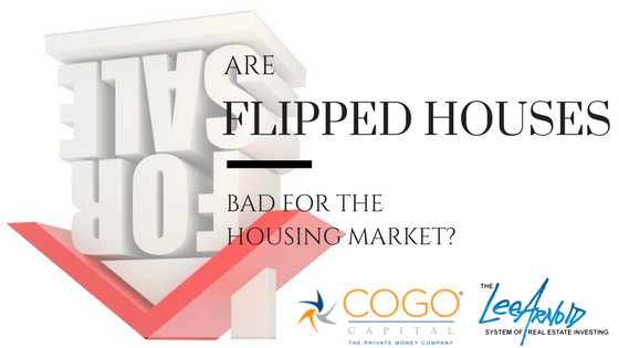 Are Flipped Houses Bad For The Housing Market - Cogo Capital