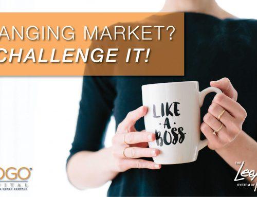 Changing Market? Challenge It!
