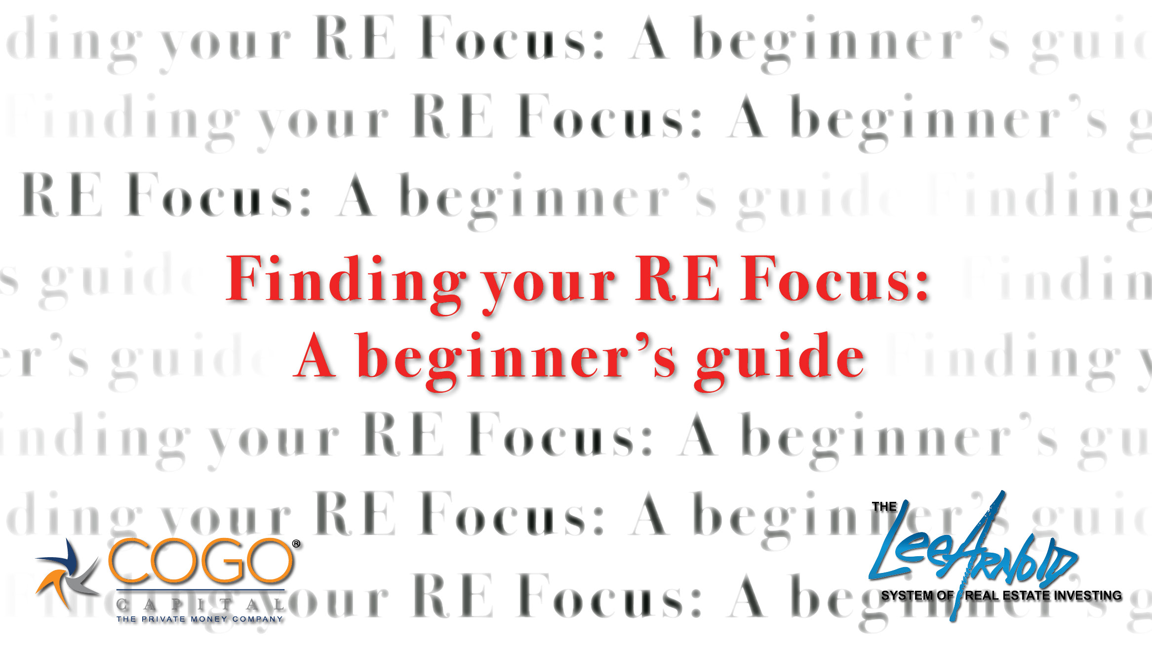Finding your RE Focus - Cogo Capital