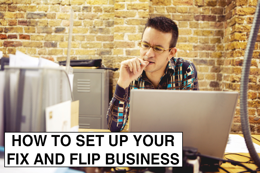 How To Set Up Your Fix And Flip Business - Cogo Capital
